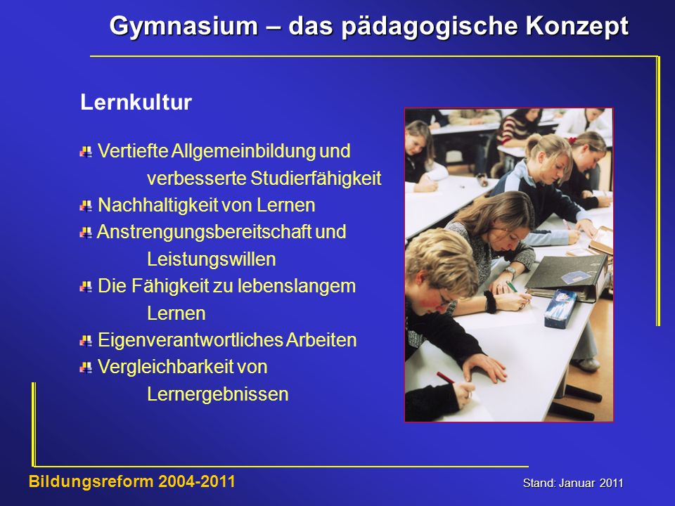 Lernkultur Vertiefte Allgemeinbildung und verbesserte Studierfähigkeit