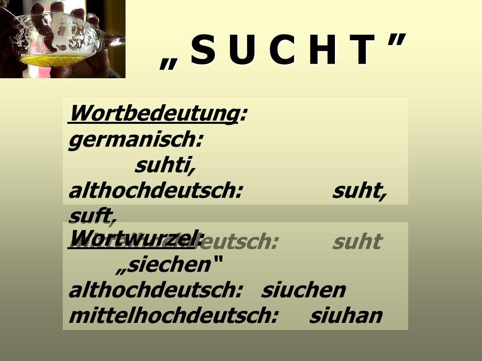 """"""" S U C H T Wortbedeutung: germanisch: suhti,"""