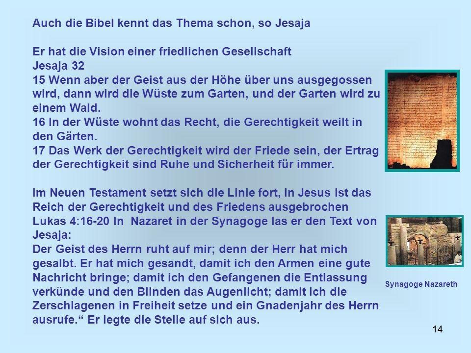 Auch die Bibel kennt das Thema schon, so Jesaja