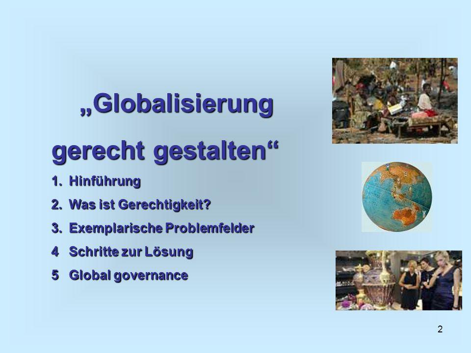 """""""Globalisierung gerecht gestalten Hinführung Was ist Gerechtigkeit"""