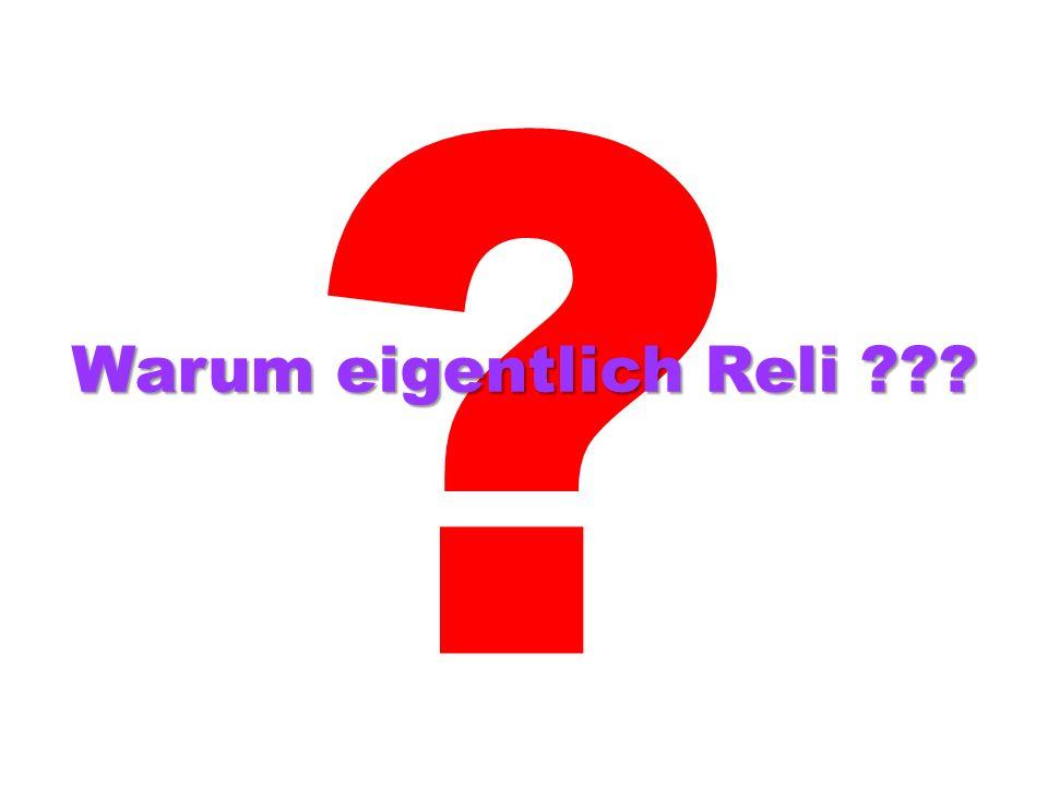 Warum eigentlich Reli