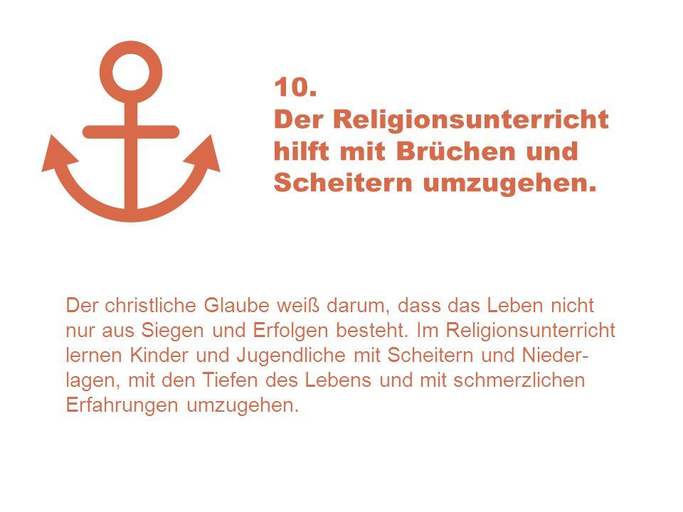 Der Religionsunterricht hilft mit Brüchen und Scheitern umzugehen.