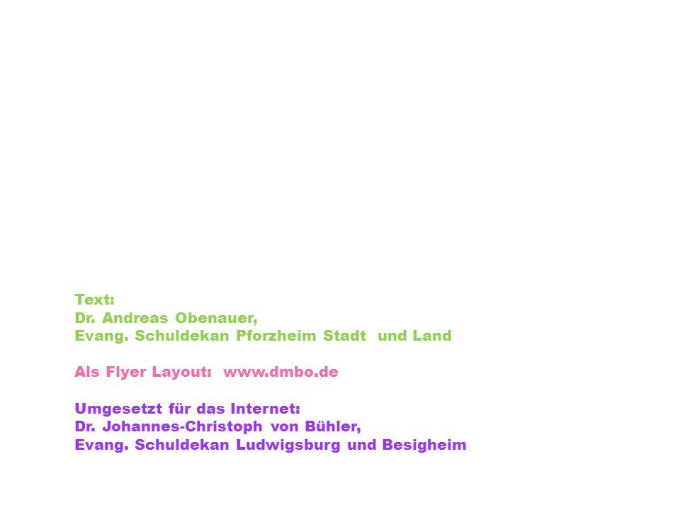 Text: Dr. Andreas Obenauer, Evang. Schuldekan Pforzheim Stadt und Land. Als Flyer Layout: www.dmbo.de.