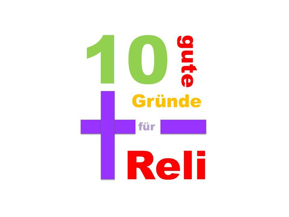 10 gute Gründe für Reli
