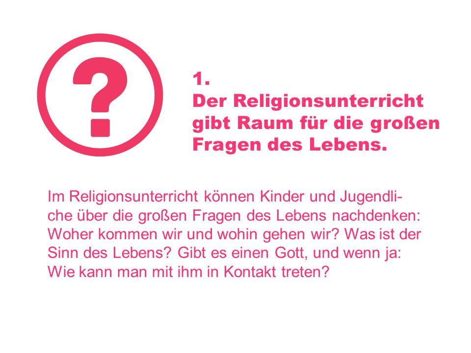 Der Religionsunterricht gibt Raum für die großen Fragen des Lebens.