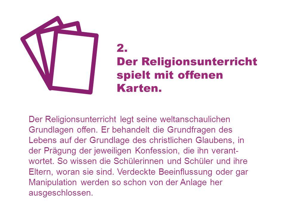 Der Religionsunterricht spielt mit offenen Karten.
