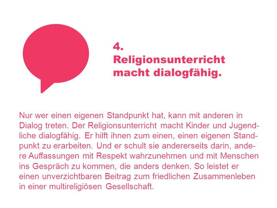 4. Religionsunterricht macht dialogfähig.