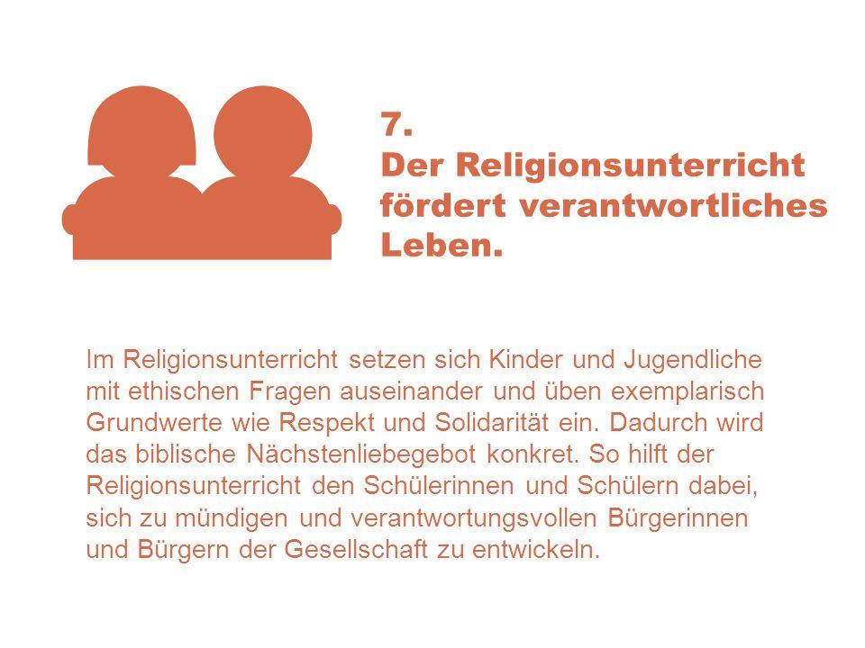 Der Religionsunterricht fördert verantwortliches Leben.