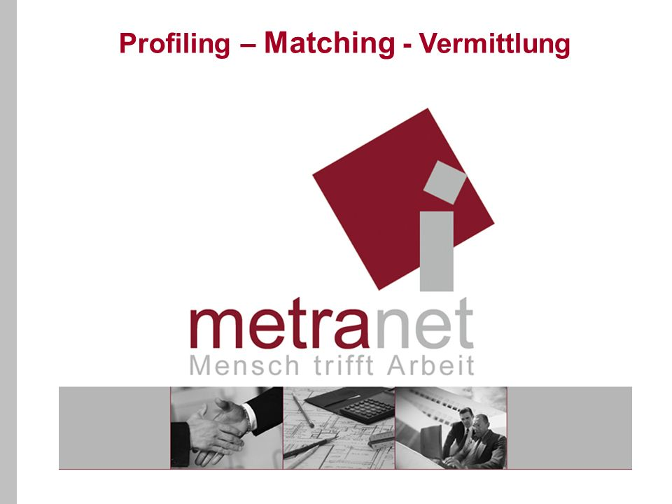Profiling – Matching - Vermittlung