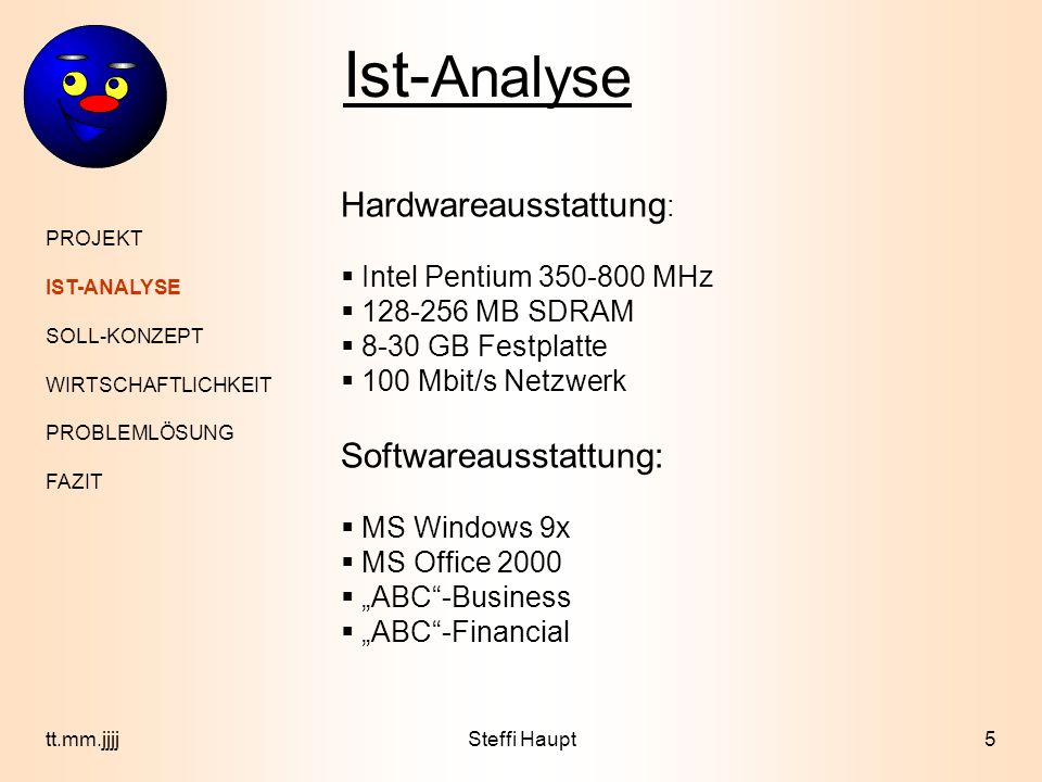 Ist-Analyse Hardwareausstattung: Softwareausstattung: