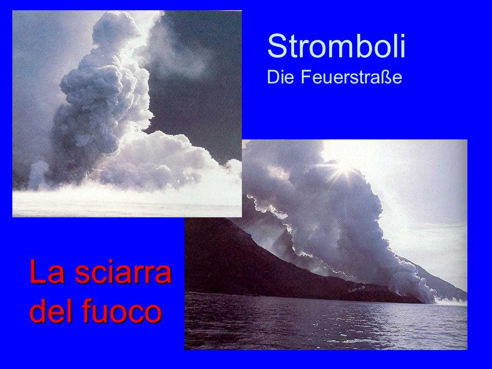 Stromboli Feuerstraße