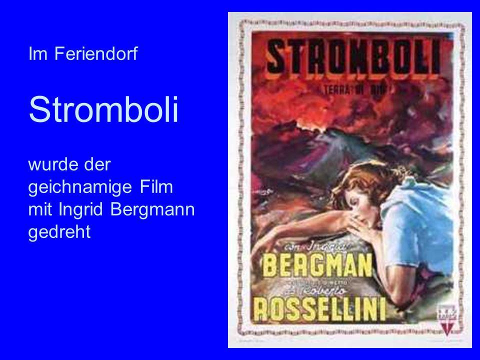 Stromboli Film Stromboli Im Feriendorf wurde der geichnamige Film