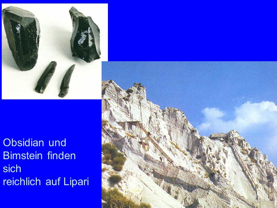 Bimstein Obsidian Obsidian und Bimstein. Nur noch Bimstein wird gewerbemäßig abgebaut und exportiert.
