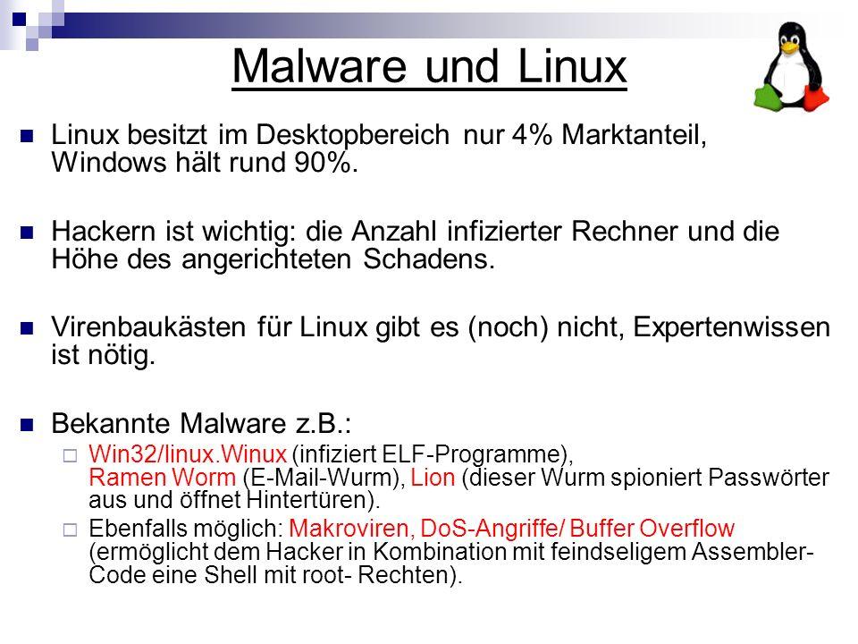 Malware und Linux Linux besitzt im Desktopbereich nur 4% Marktanteil, Windows hält rund 90%.