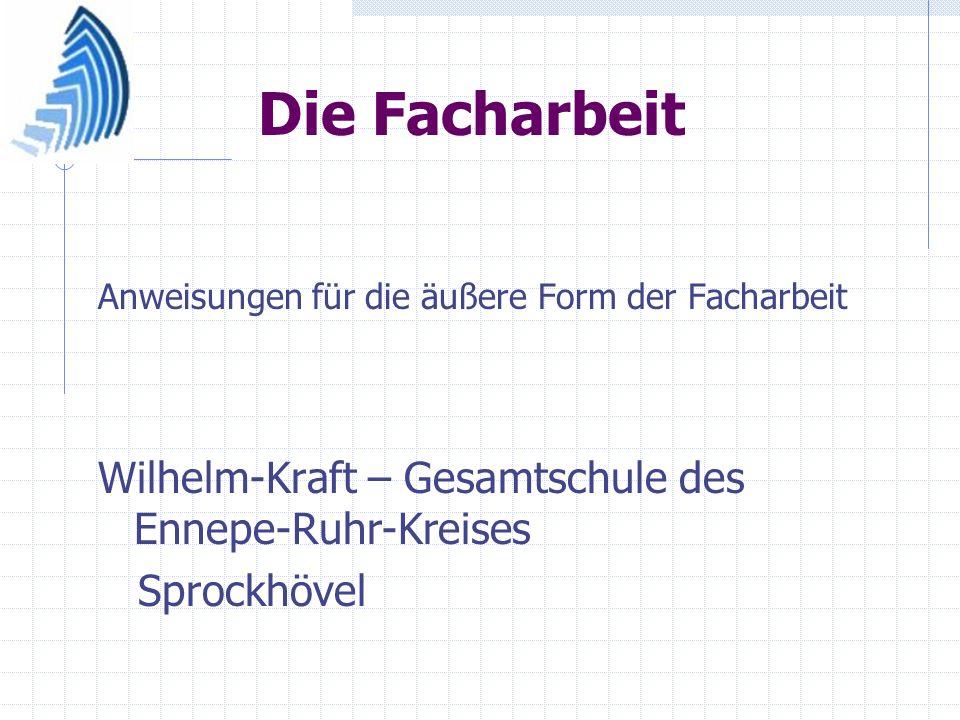 Die Facharbeit Wilhelm-Kraft – Gesamtschule des Ennepe-Ruhr-Kreises