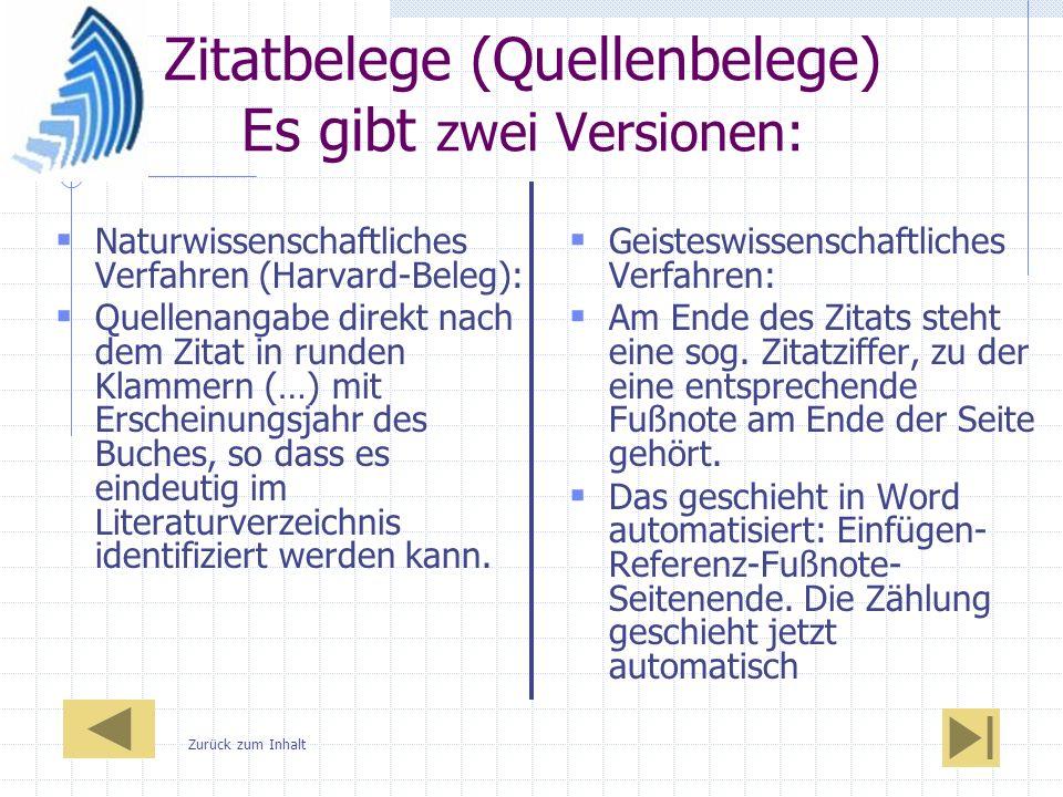 Zitatbelege (Quellenbelege) Es gibt zwei Versionen: