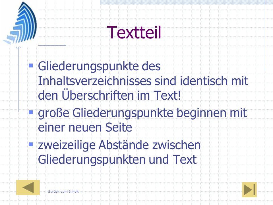 Textteil Gliederungspunkte des Inhaltsverzeichnisses sind identisch mit den Überschriften im Text!
