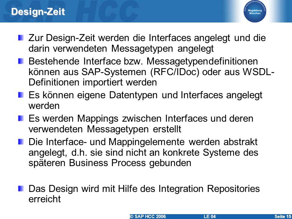 Design-Zeit Zur Design-Zeit werden die Interfaces angelegt und die darin verwendeten Messagetypen angelegt.
