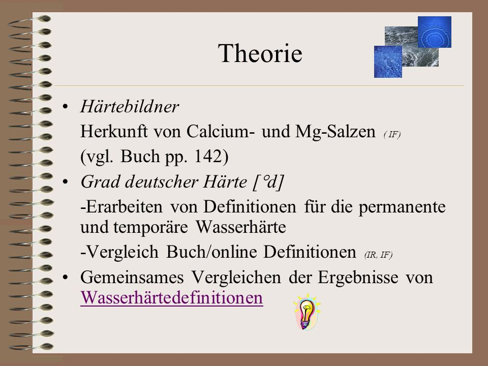 Theorie Härtebildner Herkunft von Calcium- und Mg-Salzen ( IF)