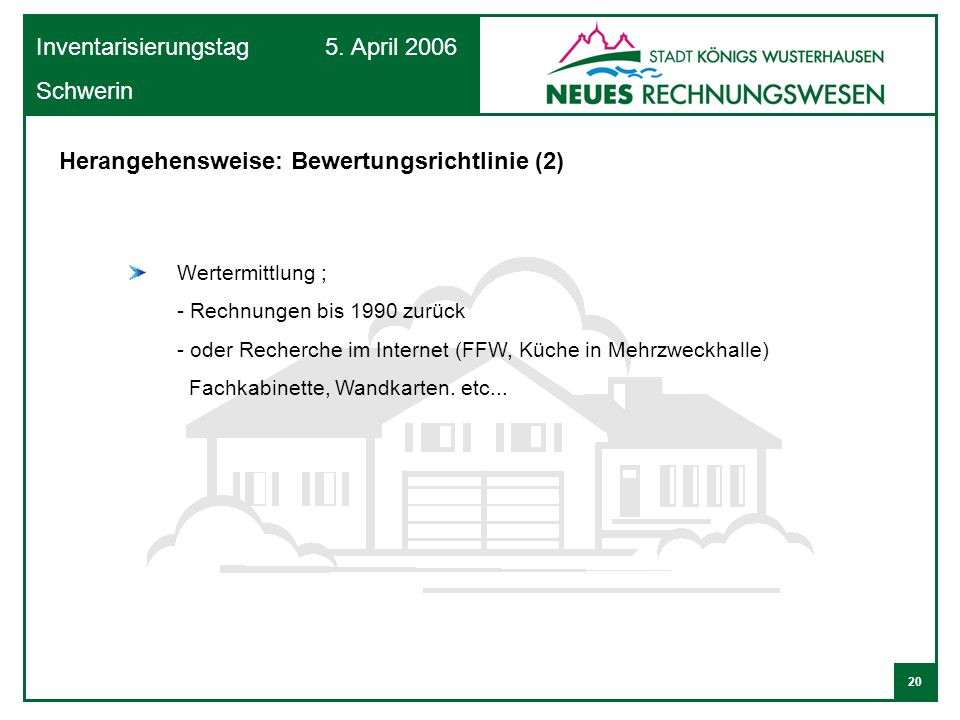Herangehensweise: Bewertungsrichtlinie (2)
