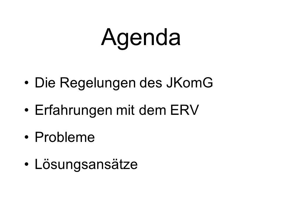 Agenda Die Regelungen des JKomG Erfahrungen mit dem ERV Probleme