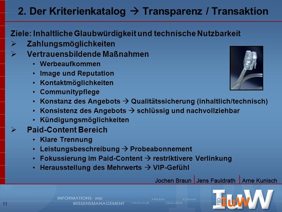 2. Der Kriterienkatalog  Transparenz / Transaktion