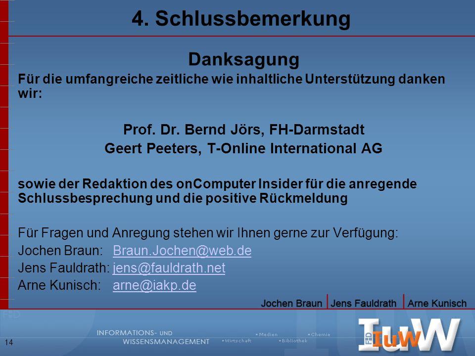 4. Schlussbemerkung Danksagung Prof. Dr. Bernd Jörs, FH-Darmstadt