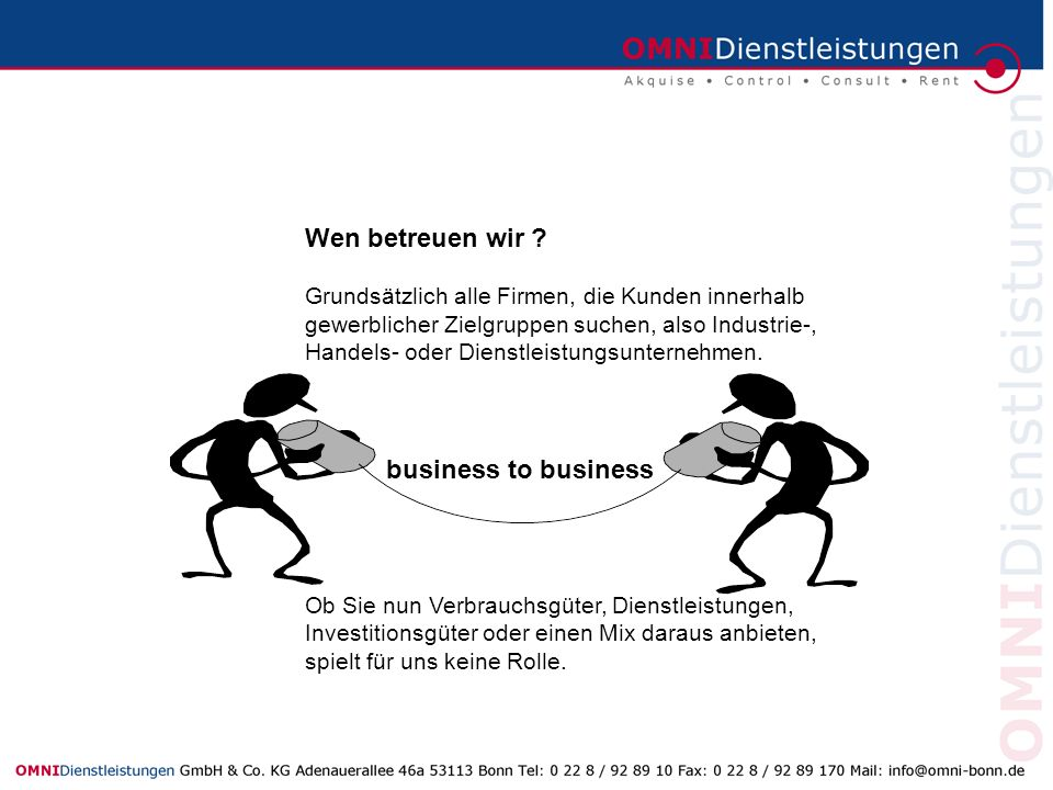 Wen betreuen wir business to business