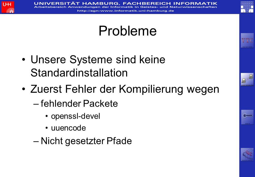 Probleme Unsere Systeme sind keine Standardinstallation