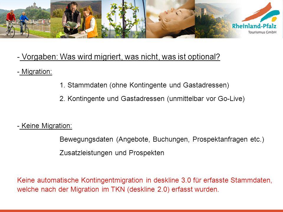 Vorgaben: Was wird migriert, was nicht, was ist optional