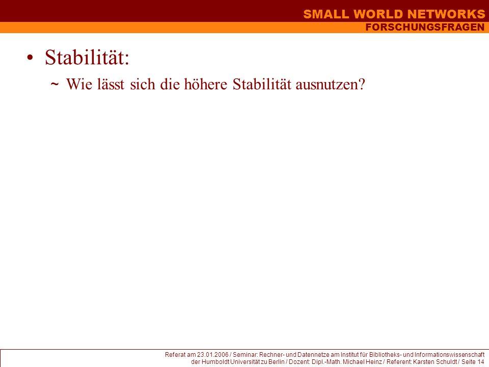 Stabilität: Wie lässt sich die höhere Stabilität ausnutzen