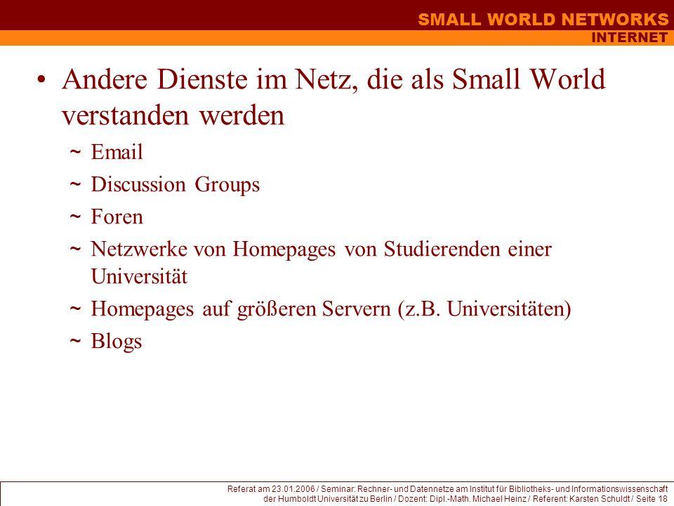Andere Dienste im Netz, die als Small World verstanden werden