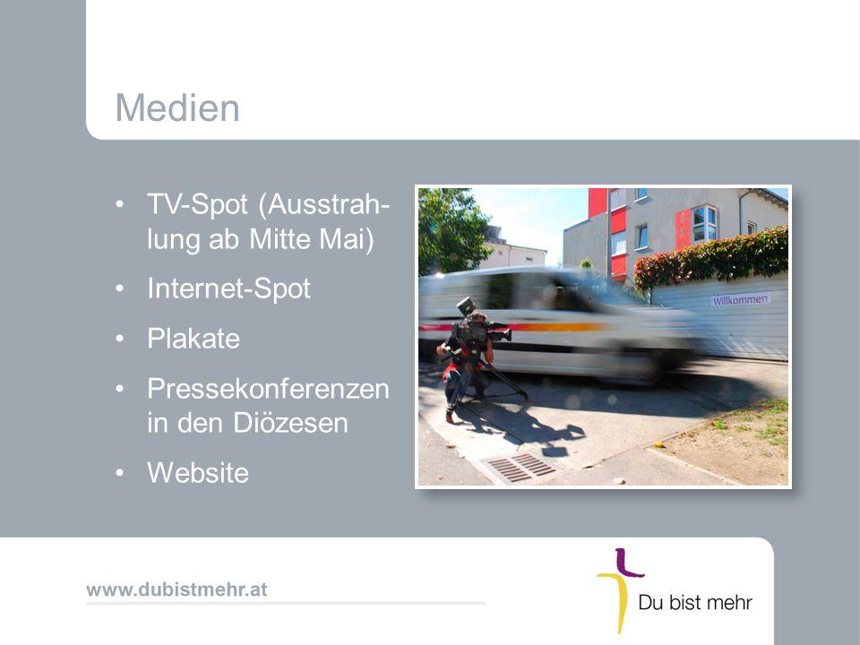 Medien TV-Spot (Ausstrah- lung ab Mitte Mai) Internet-Spot Plakate