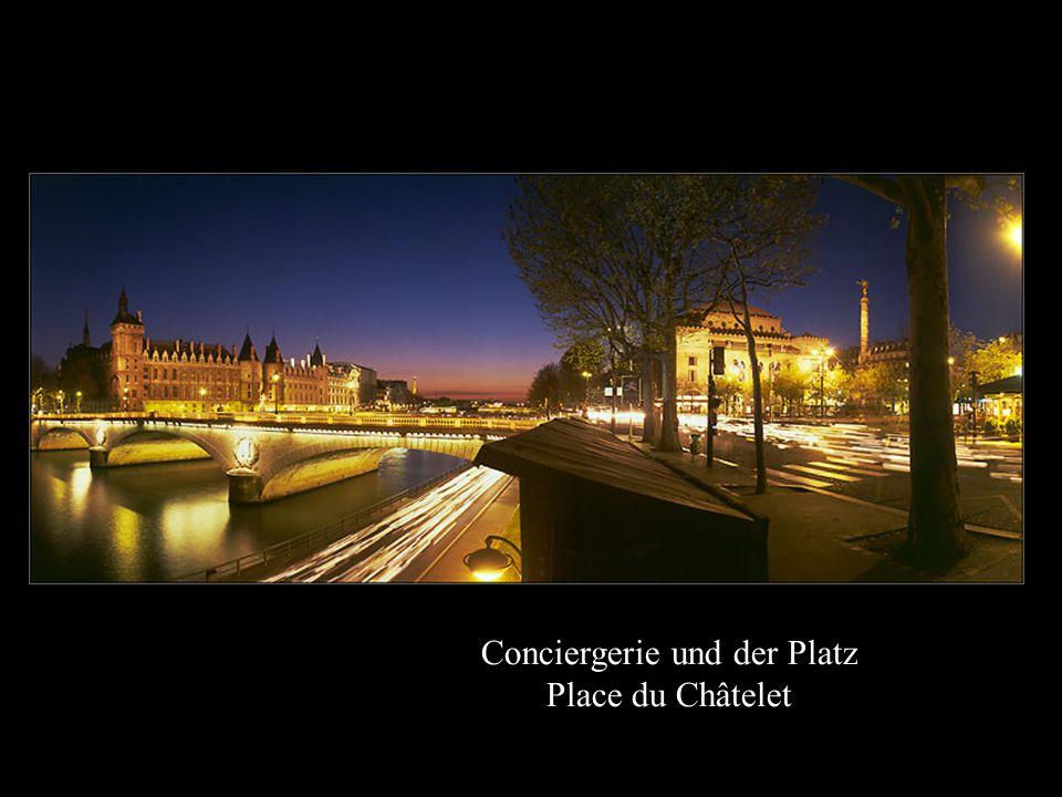 Conciergerie und der Platz Place du Châtelet