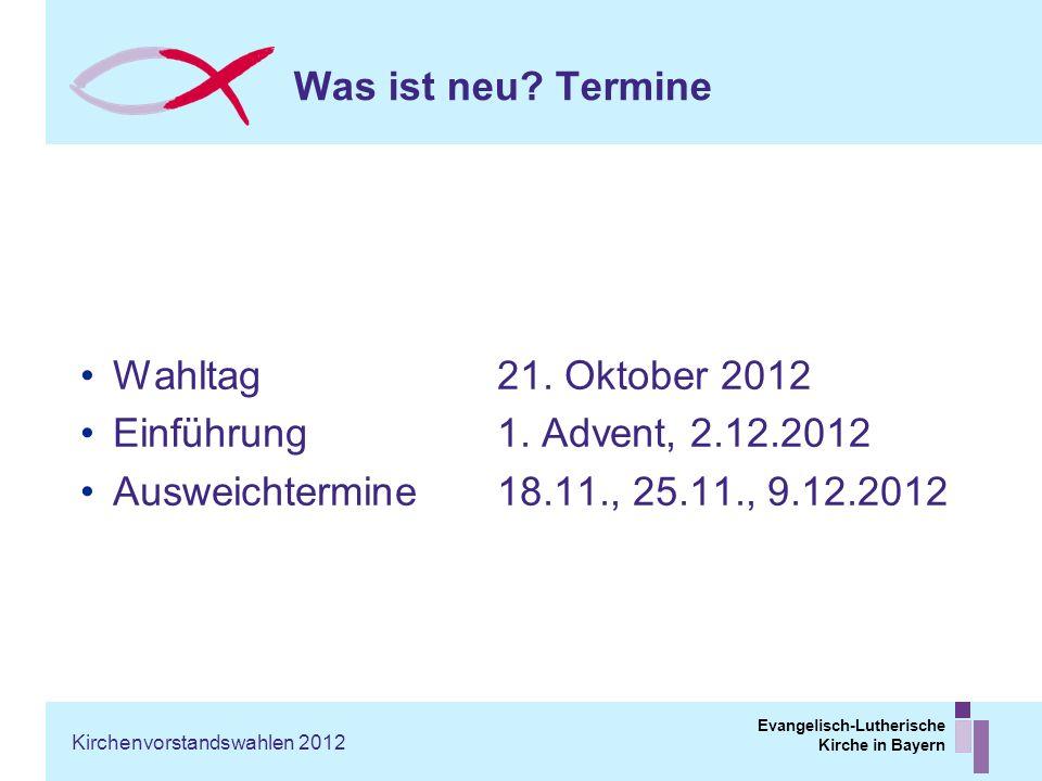 Was ist neu Termine Wahltag 21. Oktober 2012