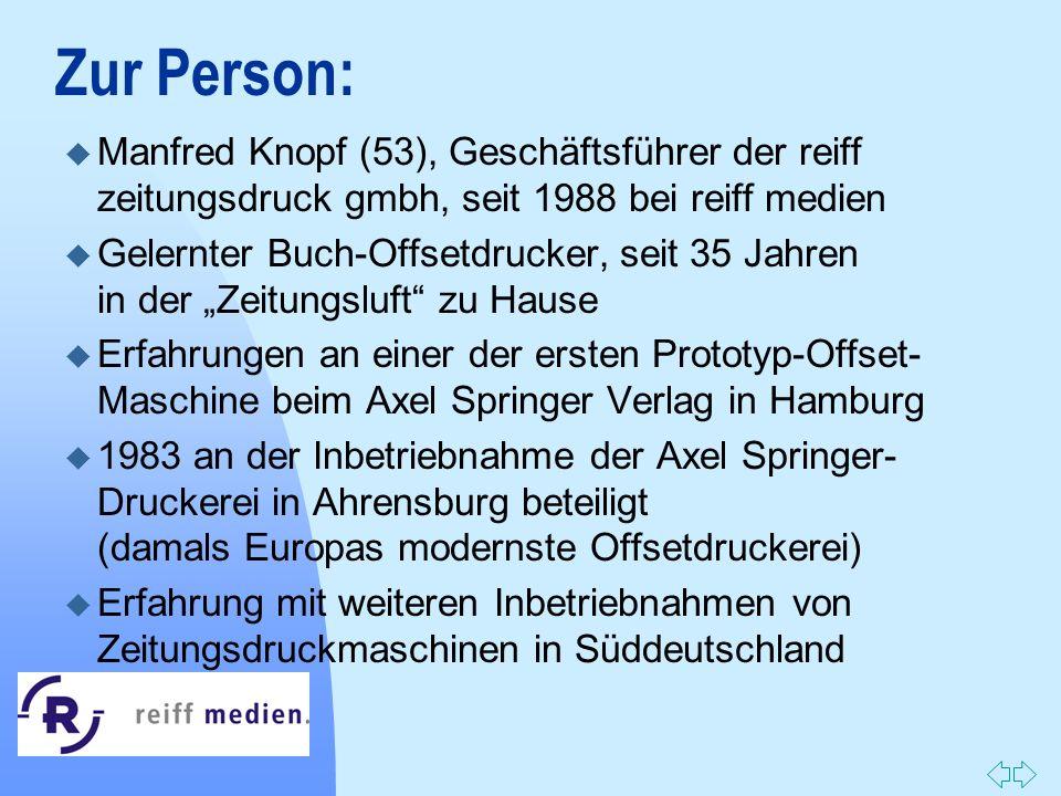 Zur Person: Manfred Knopf (53), Geschäftsführer der reiff zeitungsdruck gmbh, seit 1988 bei reiff medien.