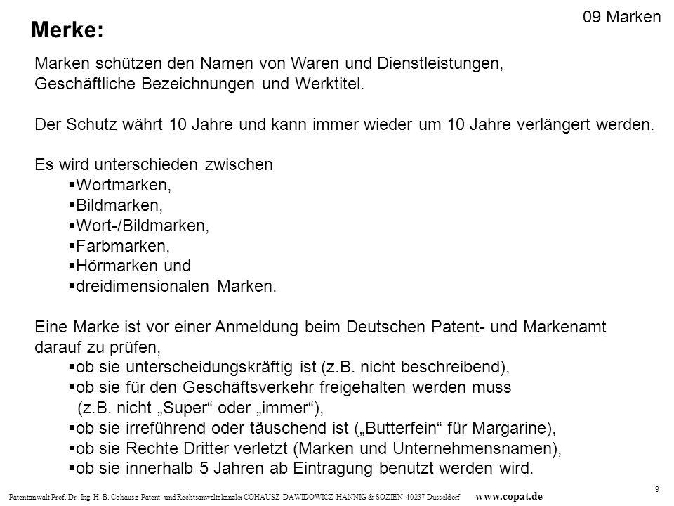 09 Marken Merke: Marken schützen den Namen von Waren und Dienstleistungen, Geschäftliche Bezeichnungen und Werktitel.