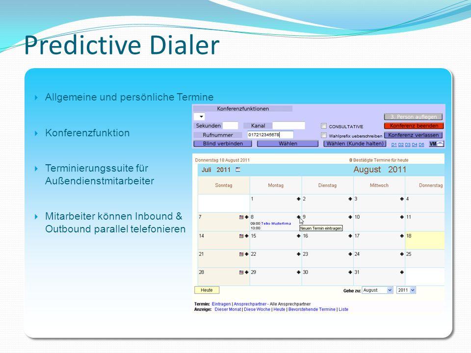Predictive Dialer Allgemeine und persönliche Termine Konferenzfunktion
