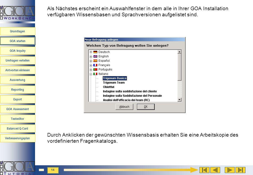Als Nächstes erscheint ein Auswahlfenster in dem alle in Ihrer GOA Installation verfügbaren Wissensbasen und Sprachversionen aufgelistet sind.