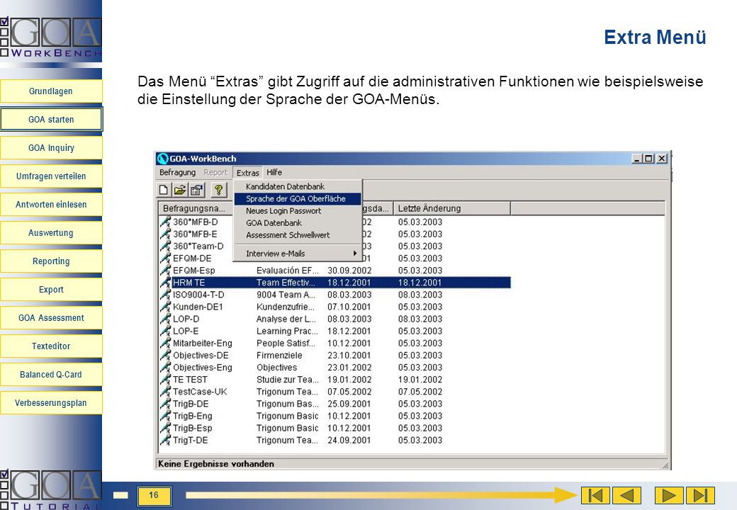 Extra Menü Das Menü Extras gibt Zugriff auf die administrativen Funktionen wie beispielsweise die Einstellung der Sprache der GOA-Menüs.
