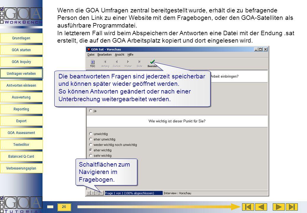 Wenn die GOA Umfragen zentral bereitgestellt wurde, erhält die zu befragende Person den Link zu einer Website mit dem Fragebogen, oder den GOA-Satelliten als ausführbare Programmdatei.