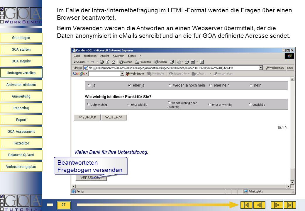 Im Falle der Intra-/Internetbefragung im HTML-Format werden die Fragen über einen Browser beantwortet.