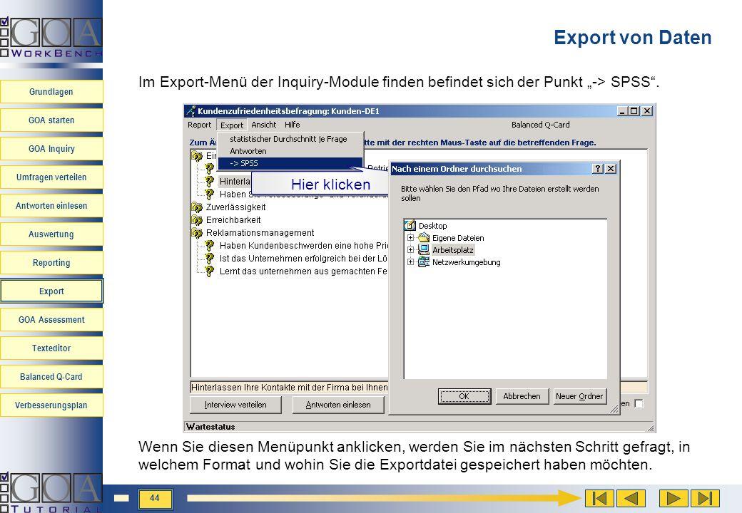"""Export von Daten Im Export-Menü der Inquiry-Module finden befindet sich der Punkt """"-> SPSS . Hier klicken."""