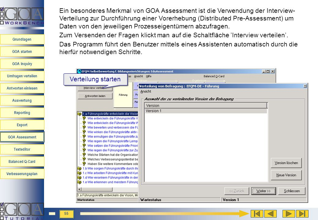 Ein besonderes Merkmal von GOA Assessment ist die Verwendung der Interview-Verteilung zur Durchführung einer Vorerhebung (Distributed Pre-Assessment) um Daten von den jeweiligen Prozesseigentümern abzufragen.