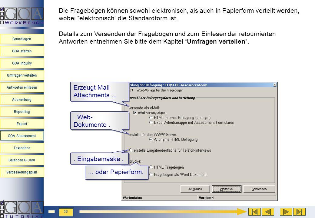 Die Fragebögen können sowohl elektronisch, als auch in Papierform verteilt werden,