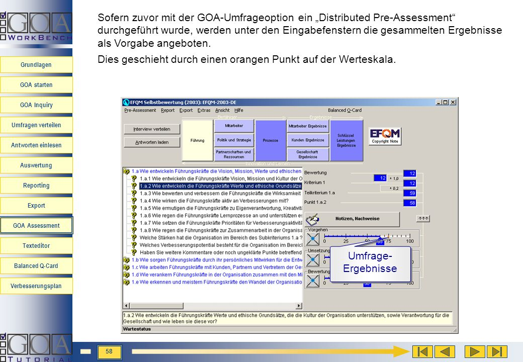 """Sofern zuvor mit der GOA-Umfrageoption ein """"Distributed Pre-Assessment durchgeführt wurde, werden unter den Eingabefenstern die gesammelten Ergebnisse als Vorgabe angeboten."""