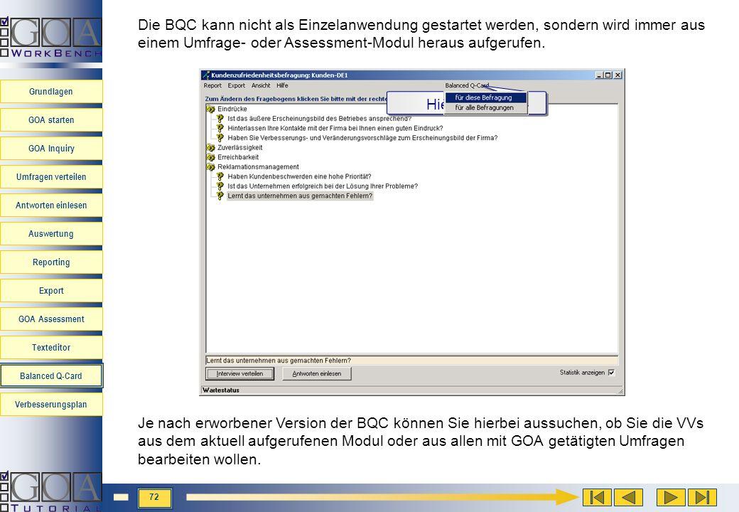 Die BQC kann nicht als Einzelanwendung gestartet werden, sondern wird immer aus einem Umfrage- oder Assessment-Modul heraus aufgerufen.