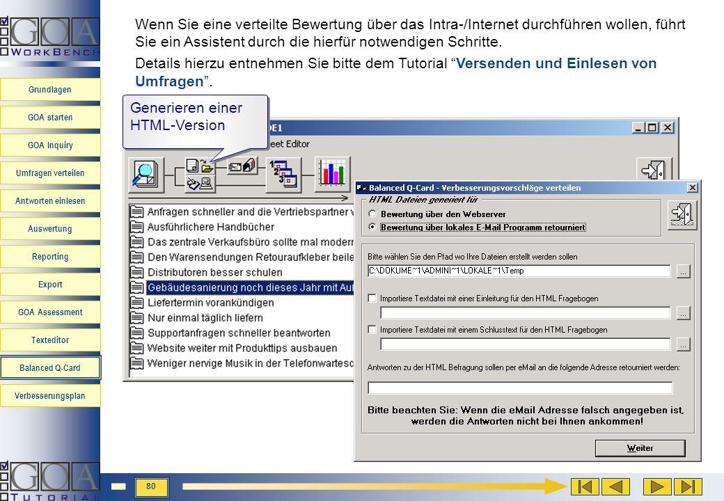 Wenn Sie eine verteilte Bewertung über das Intra-/Internet durchführen wollen, führt Sie ein Assistent durch die hierfür notwendigen Schritte.