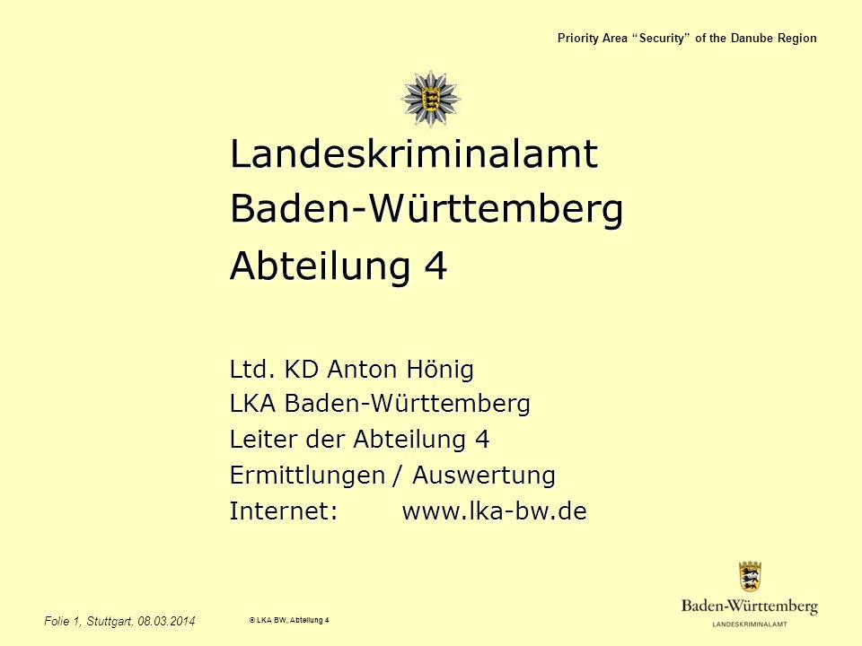 Landeskriminalamt Baden-Württemberg Abteilung 4 Ltd. KD Anton Hönig
