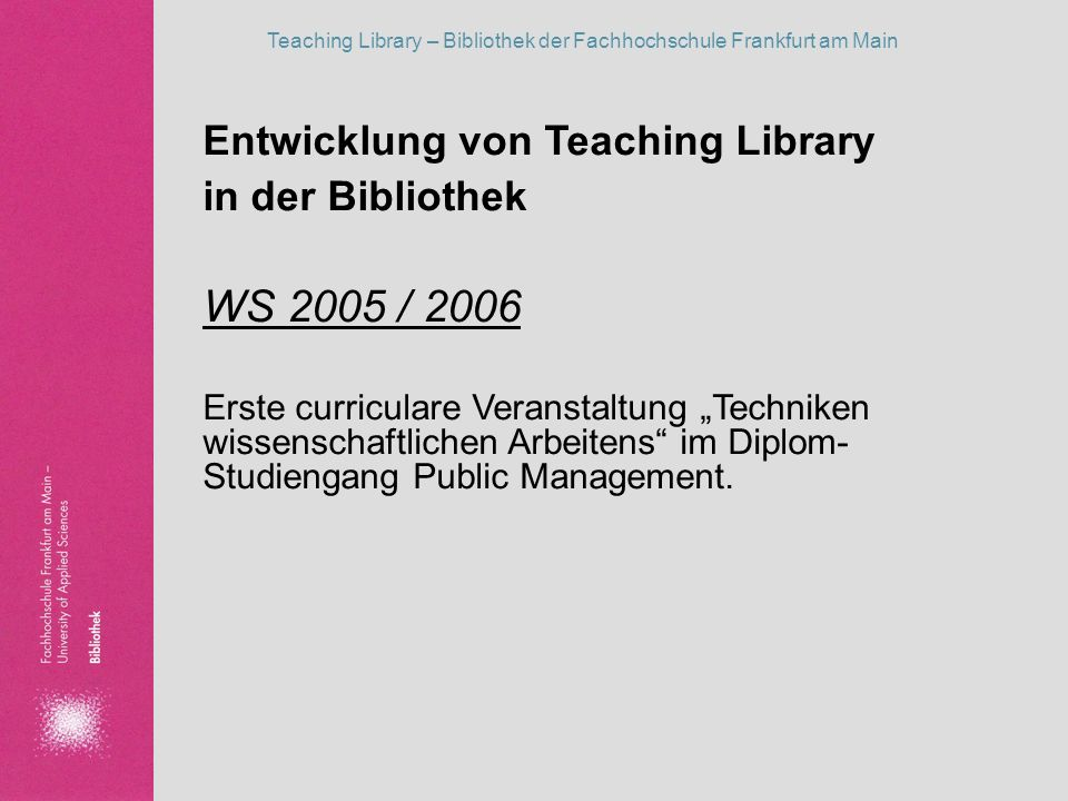 WS 2005 / 2006 Entwicklung von Teaching Library in der Bibliothek